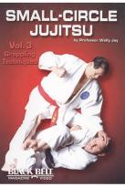 Small - Circle Jujitsu, Vol. 3: Grappling Techniques by Wally Jay