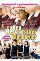 Hey, Hey, It's Esther Blueburger