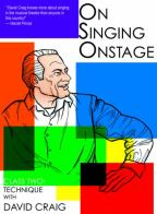 On Singing Onstage: Class Two