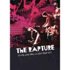 Rapture - Is Live and Well in New York City