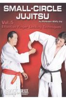 Small - Circle Jujitsu, Vol. 5: Effective Finger Locking Techniques by Wally Jay
