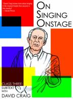 On Singing Onstage: Class Three