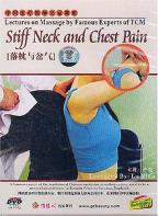 Lectures On Massage By Famous Experts Of TCM - Stiff Neck And Chest Pain