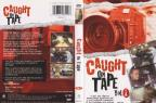 Caught On Tape Volume 1