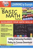 Basic Math Tutor: Adding & Subtracting Fractions & Finding the Common Denominator