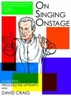 On Singing Onstage: Class Five