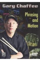 Gary Chaffee - Phrasing and Motion