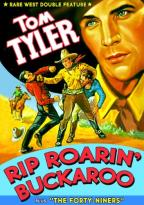 Rare West Double Feature: Rip Roarin' Buckaroo/The Forty-niners