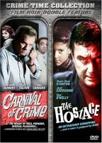Crime Time Collection Film Noir Double Feature: Carnival of Crime/The Hostage
