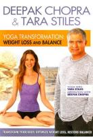 Deepak Chopra &amp; Tara Stiles: Yoga Transformation - Weight Loss and Balance