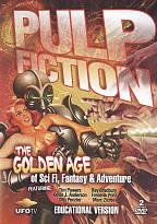 Pulp Fiction: The Golden Age of Sci Fi, Fantasy &amp; Adventure