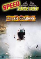 Speed Gone Wild: Killer Krashes