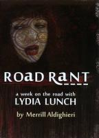 Road Rant: A Week on the Road with Lydia Lunch