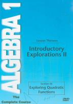 Algebra 1 - The Complete Course - Lesson 13: Introductory Explorations 2