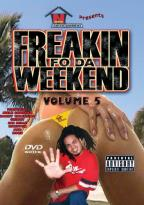 Freakin Fo Da Weekend, Vol. 5