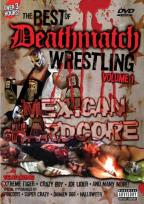 Best Of Deathmatch Wrestling Vol. 1: Mexican Hardcore