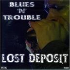 Blues 'N' Trouble - Lost Deposit