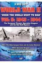 World War II: When the World Went to War - Vol. 5: 1943 - 1944