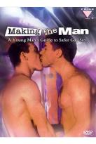 Making the Man: A Young Man's Guide to Safer Gay Sex
