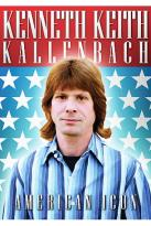 Kenneth Keith Kallenbach - American Icon