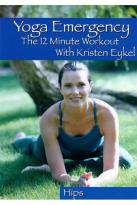 Yoga Emergency: The 12 Minute Workout with Kristen Eykel - Hips