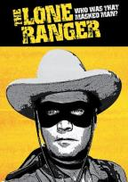 Lone Ranger: Who Was That Masked Man?