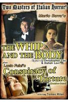 Whip And The Body / Conspiracy Of Torture