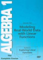 Algebra 1 - The Complete Course - Lesson 10: Modeling Real-World Data with Linear Functions