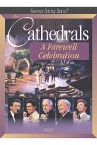 Gaither Gospel Series - The Cathedrals: A Farewell Celebration
