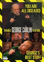 George Carlin: George's Best Stuff/You Are All Diseased