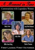 Moment in Time: Conversations with Legendary Women - First Ladies / First Victories