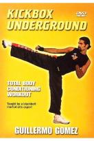 Kickbox Underground With Guillermo Gomez