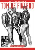 Daddy and the Muscle Academy - The Art, Life and Times of Tom of Finland
