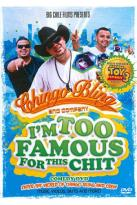 Chingo Bling and Company: I'm Too Famous for This Chit