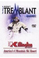 Best of Mont Tremblant/The Best of Killington