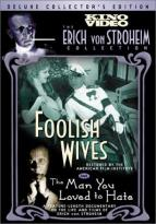 Foolish Wives/The Man You Loved to Hate