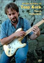 Tony Keck - Guitar Artistry of Tony Keck: Touch Technique