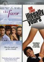 Favor/Illegally Yours - Double Feature