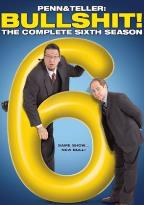 Penn & Teller - Bullshit! - The Complete Sixth Season