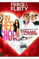 Fierce & Flirty: In Her Shoes/Thelma & Louise