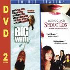 Big White & School For Seduction