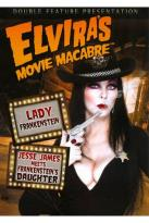 Elvira's Movie Macabre: Lady Frankenstein/Jesse James Meets Frankenstein's Daughter