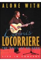 Alone With Dennis Locorriere