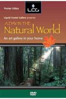 Liquid Crystal Gallery Presents: A Day In The Natural World