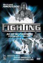 Bertrand Amoussou: Fighting - Ju-Jitsu Fighting Pedagogical Method