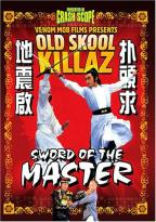 Old Skool Killaz - Sword Of The Master