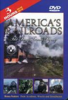 America's Railroads - The Steam Train Legacy