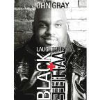 John Gray: Laughter in Black + White