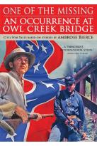 Ambrose Bierce Double Feature: One of the Missing/An Occurrence at Owl Creek Bridge