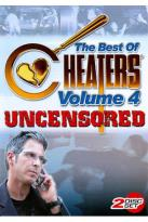 Best of Cheaters, Vol. 4: Uncensored